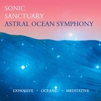 Sonic Sanctuary | Astral Ocean Symphony