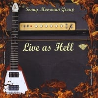 the Sonny Moorman Group | Live as Hell