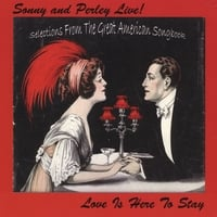 Sonny and Perley | Sonny and Perley Live! - Love Is Here To Stay