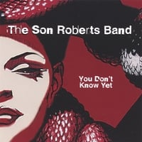 The Son Roberts Band | You Don't Know Yet