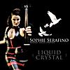 Sophie Serafino: Liquid Crystal
