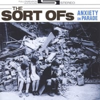 The Sort Ofs | Anxiety on Parade