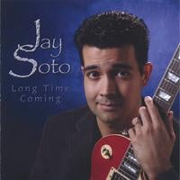 Jay Soto | Long Time Coming