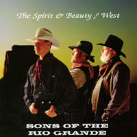 Sons of the Rio Grande | The Spirit & Beauty of the West