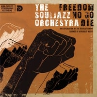 The Souljazz Orchestra | Freedom No Go Die