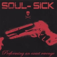 Soul-Sick | Performing An Exact Revenge