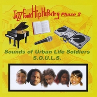 Sounds of Urban Life Soldiers | Jazz Funk Hip HoPoetry-Phaze 2