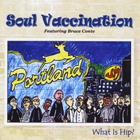 Soul Vaccination | What Is Hip? Featuring Bruce Conte