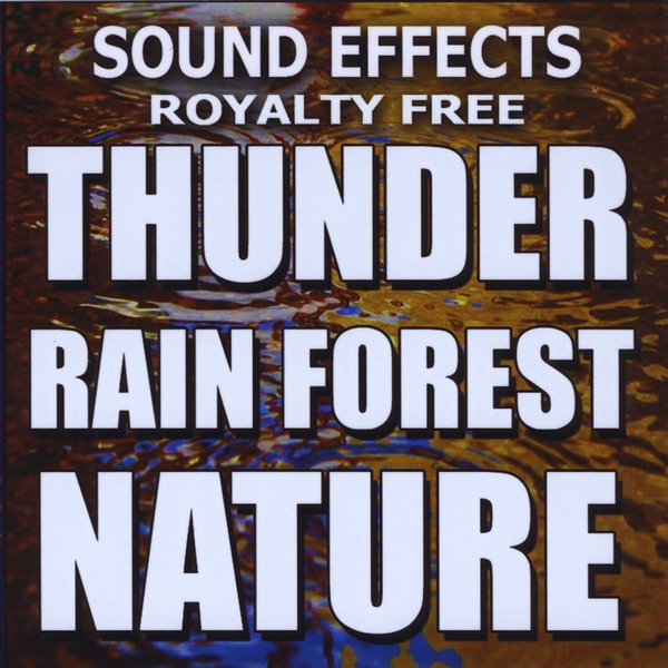 Sound Effects Royalty Free | Thunder, Rain Forest, Nature | CD Baby