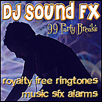 DJ Sound Effects 99 Party Breaks | Royalty Free Ringtones, Music