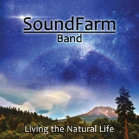 SoundFarm Band | Living the Natural Life