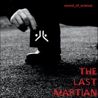 Sound of Science | The Last Martian (Remixes) EP