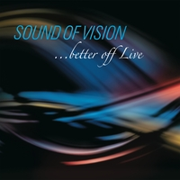 Sound Of Vision | ...Better Off Live