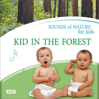 Nature Sounds | Sounds of Nature For Kids  Kid in the Forest | CD