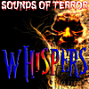 Sounds of Terror: Whispers