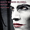 Sound Toros & Vyacheslav Lobanov: Dirty Dances In Chill House