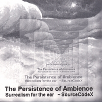 SOURCECODEX: The Persistence of Ambience
