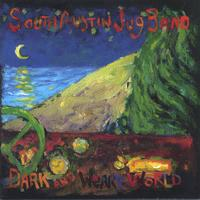South Austin Jug Band | Dark and Weary World