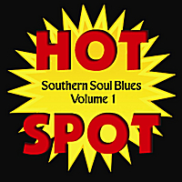 Various Artists | Southern Soul Blues Hot Spot, Vol. 1