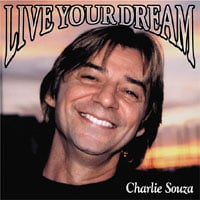 Charlie Souza | Live Your Dream