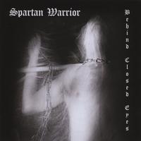 Spartan Warrior | Behind Closed Eyes | CD Baby Music Store
