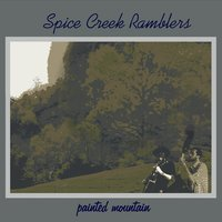 Spice Creek Ramblers: Painted Mountain