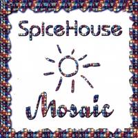 SPICEHOUSE: Mosaic