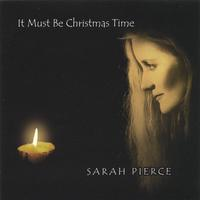 Sarah Pierce | It Must Be Christmas Time
