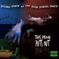 Spiked Punch At the High School Dance: This Prom Puts Out