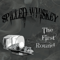 Spilled Whiskey Band | The First Round