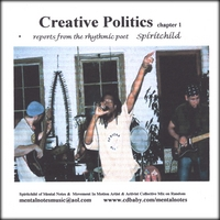 Spiritchild of Mental Notes | Creative Politics Chapter 1 reports from the rhythmic poet