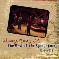 The Spongetones | Always Carry On:The Best Of The Spongetones 1980-2005