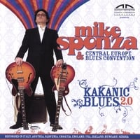 Mike Sponza & Central Europe Blues Convention: Kakanic Blues 2.0