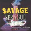 SPRAGUE BROTHERS: The Savage Sprague Brothers