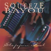 Squeeze Bayou | Steppin' Fast