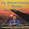 Steven Ross Jahn: My Extraordinary Woman