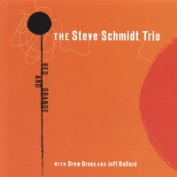 Steve Schmidt Trio | Red And Orange