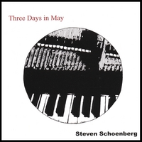 Steven Schoenberg | Three Days In May