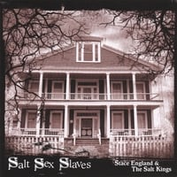 STACE ENGLAND & THE SALT KINGS: Salt Sex Slaves