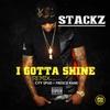 Stackz: I Gotta Shine (Remix)
