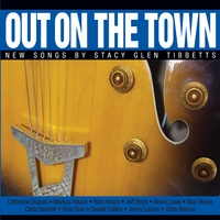 Stacy Glen Tibbetts | Out On the Town