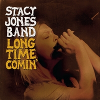 The Stacy Jones Band | Long Time Comin'