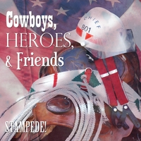 Stampede! | Cowboys Heros & Friends