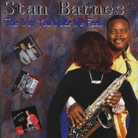 Stan Barnes | The Way You Make Me Feel