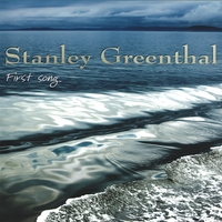Stanley Greenthal | First Song