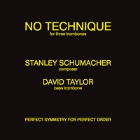 Stanley Schumacher and the Music Now Ensemble | No Technique (feat. David Taylor)
