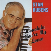 Stan Rubens and The Invisible 3 | Honolulu You're My Lover