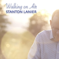 Stanton Lanier | Walking on Air
