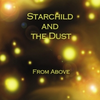 Starchild and the Dust | From Above