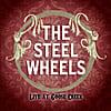 The Steel Wheels: The Steel Wheels, Live at Goose Creek